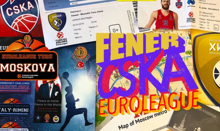 🇷🇸 MOSKOVA deplasmanı / CSKA-Fenerbahçe / Khimki-Maccabi